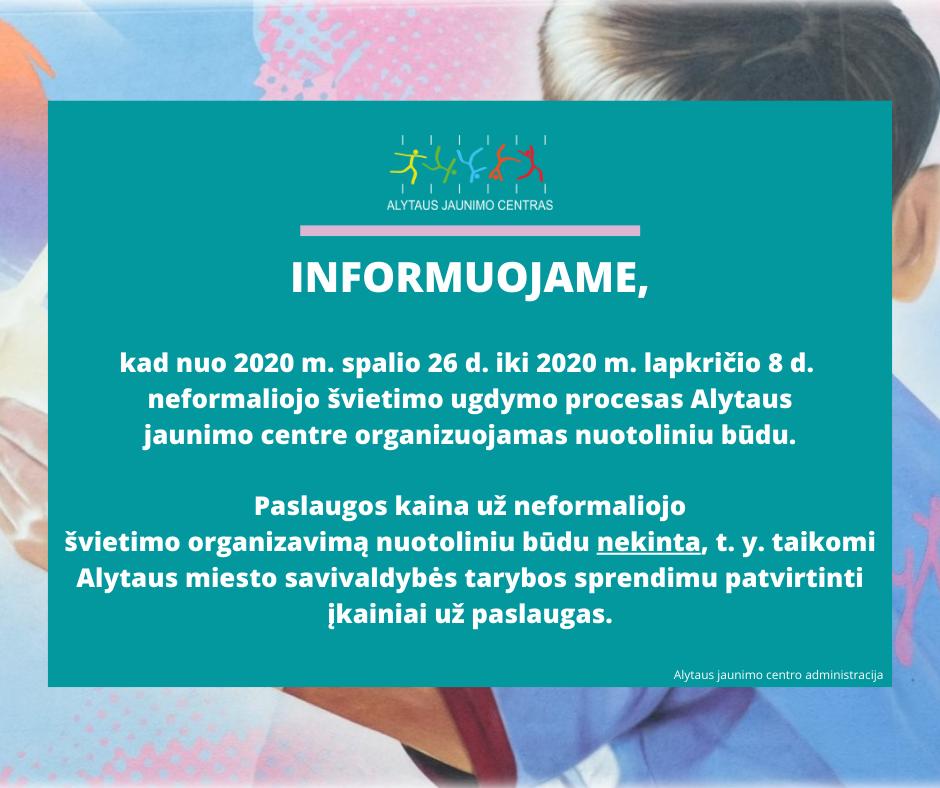 2020 m. spalio 26 d. – 2020 m. lapkričio 8 d. Alytaus jaunimo centro ugdymo procesas vyks nuotoliniu būdu